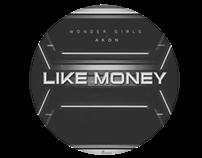 Like Money Feat. Akon Project