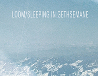 Loom/Sleeping In Gethsemane Split 7""