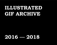 ILLUSTRATED GIF ARCHIVE (2016 — 2018)