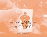 Madame La grosse