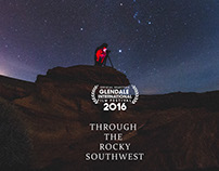 Through the Rocky Southwest - Short Film