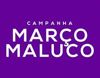 Campanha Março Maluco