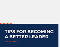 Tips for Becoming a Better Leader - Robert Vaters