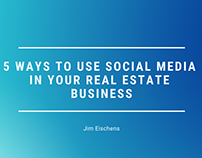5 Ways To Use Social Media In Your Real Estate Business