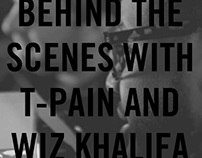 Behind the scenes with T-Pain and Wiz Khalifa