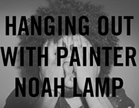 Hanging out with painter Noah Lamp