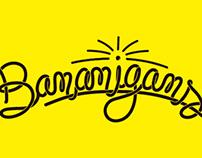 Bananigans