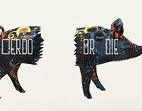 Cerdo or die