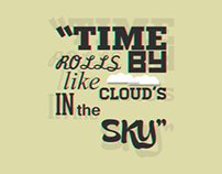 """Time Rolls By Like Clouds In The Sky"""