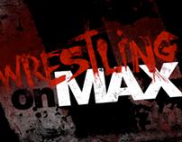 Wrestling on Max
