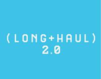 ( L O N G + H A U L ) 2 . 0