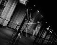 Bez / Without