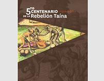 5to Centenario -Rebelión Taína