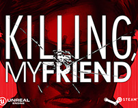 Killing, My Friend - UI/Graphic Design