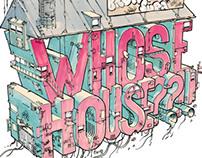Whose House??!!