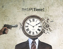 Don't Kill Your Time!