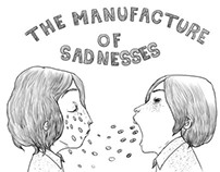 the manufacture of sadnesses