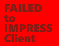 Failed to impress client