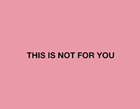 THIS IS NOT FOR YOU / zine series & postcards.