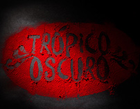 TRÓPICO OSCURO - LA TOMA