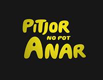 2013 Pitjor no pot anar // Personal project
