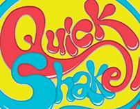 QUICK SHAKE