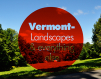 Vermont- Landscapes & Everything Else