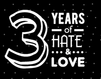3 Years of Hate and Love