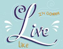 I`m gonna live