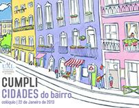 """As Cumplicidades do Bairro"" promotional material"