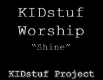 "KIDstuf Worship Video ""Shine"""