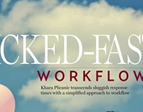 Wicked-Fast Workflow