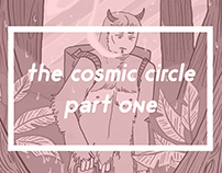 The Cosmic Circle Part One