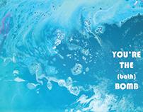 You're the (Bath) Bomb