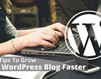 5 Top Tips To Grow Your WordPress Blog Faster
