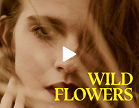 WILDFLOWERS | FASHION FILM