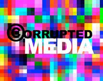 CORRUPTED MEDIA