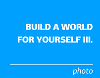 Build a World for Yourself III.