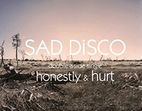 "SAD DISCO - ""HONESTLY / HURT"" Single (2012)"
