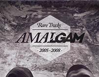 AMALGAM @ Rare Tracks 2005·2008