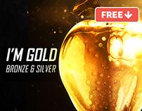 I'm Gold, Bronze & Silver
