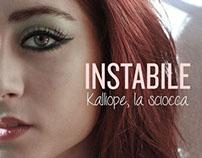 Instabile | Kalliope la sciocca (videoclip)