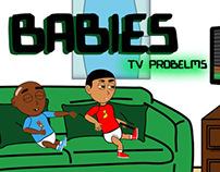 Babies tv probelms