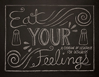 """""""Eat Your Feelings"""" Cookbook Cover"""