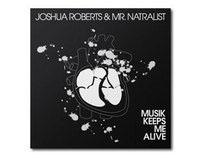 Joshua Roberts & Mr. Natralist - Musik Keeps Me Alive