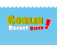 My App : Goblin Rocket Rider