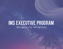 IMS Executive Program @ Singularity