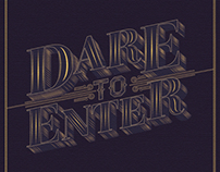 Dare to Enter