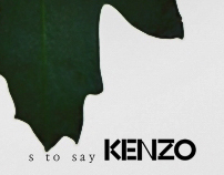 FOR KENZO - needless to say