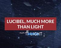 Lucibel, much more than light